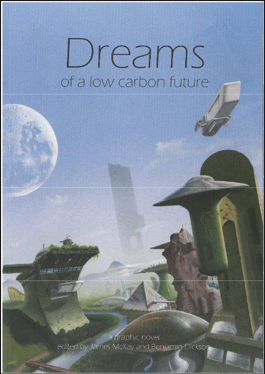 Dreams of a low carbon future, James McKay, Benjamin Dickson